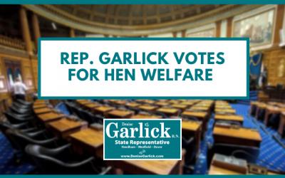 Rep. Garlick Votes for Hen Welfare
